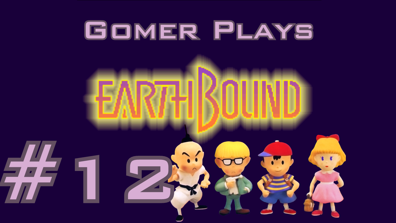 Gomer Plays Earthbound (Part 12: Release the Poo!)